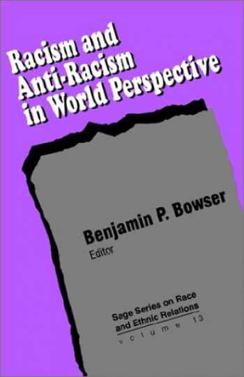 9780803949546-0803949545-Racism and Anti-Racism in World Perspective (Sage Series on Race and Ethnic Relations, Volume 13)