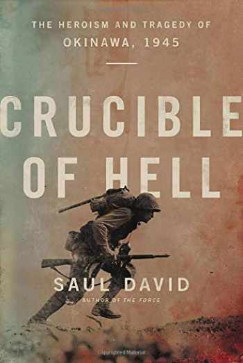 9780316534673-0316534676-Crucible of Hell: The Heroism and Tragedy of Okinawa, 1945