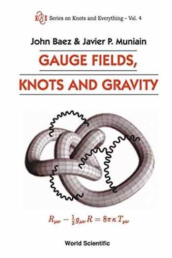 9789810220341-9810220340-GAUGE FIELDS, KNOTS AND GRAVITY (Knots and Everything)