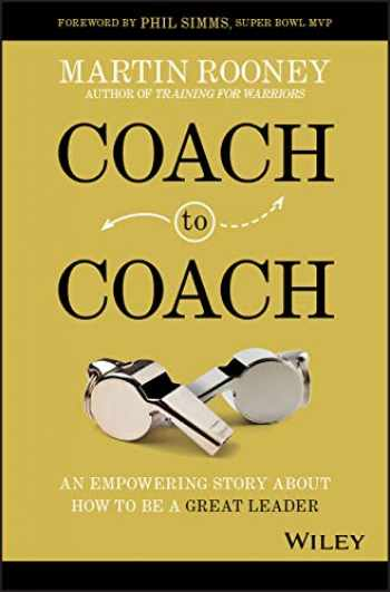 9781119662198-1119662192-Coach to Coach: An Empowering Story About How to Be a Great Leader