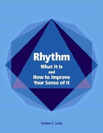 9780975466704-0975466704-Rhythm: What It Is And How to Improve Your Sense of It