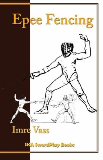 9780978902278-0978902270-Epee Fencing: A Complete System
