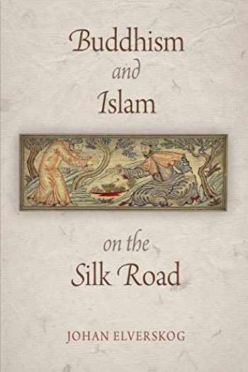 9780812222593-0812222598-Buddhism and Islam on the Silk Road (Encounters with Asia)