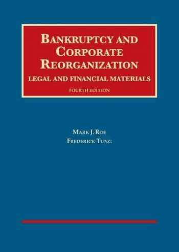 9781609304263-1609304268-Bankruptcy and Corporate Reorganization, Legal and Financial Materials (University Casebook Series)