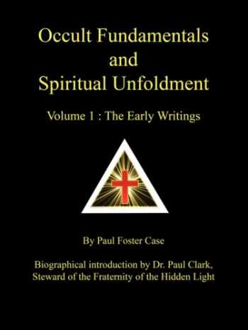 9780981897721-098189772X-Occult Fundamentals and Spiritual Unfoldment, Vol. 1: The Early Writings