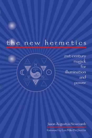 9781578633050-1578633052-The New Hermetics: 21st Century Magick for Illumination and Power