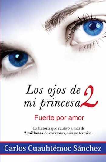 9786077627463-6077627461-Los Ojos De Mi Princesa 2 (Spanish Edition)