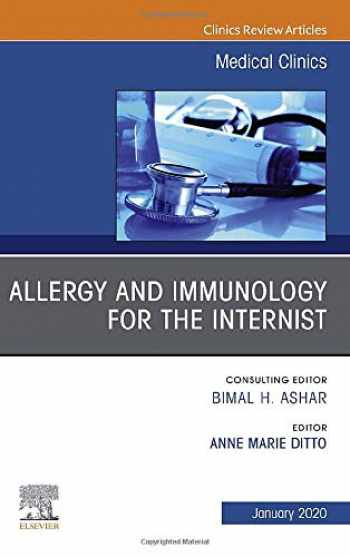 9780323697187-0323697186-Allergy and Immunology for the Internist, An Issue of Medical Clinics of North America (Volume 104-1) (The Clinics: Internal Medicine, Volume 104-1)