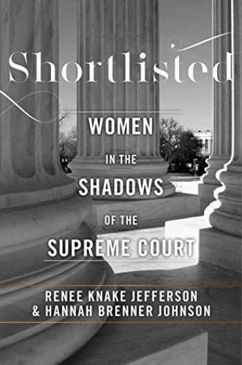 9781479895915-1479895911-Shortlisted: Women in the Shadows of the Supreme Court