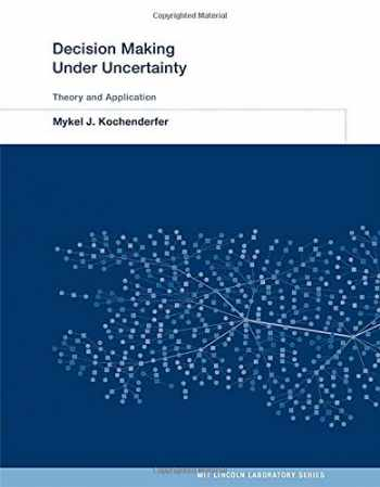 9780262029254-0262029251-Decision Making Under Uncertainty: Theory and Application (MIT Lincoln Laboratory Series)