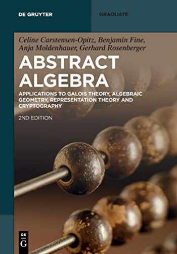 9783110603934-3110603934-Abstract Algebra: Applications to Galois Theory, Algebraic Geometry and Cryptography (De Gruyter Textbook)