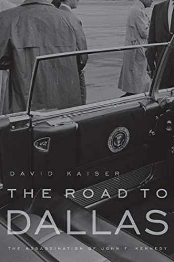 9780674034723-0674034724-The Road to Dallas: The Assassination of John F. Kennedy