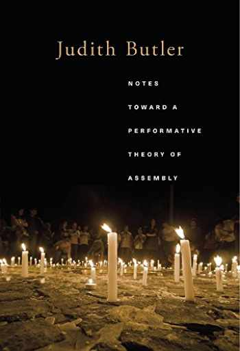 9780674983984-067498398X-Notes Toward a Performative Theory of Assembly (Mary Flexner Lectures of Bryn Mawr College)