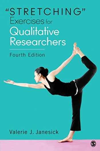 """9781483358277-1483358275-""""Stretching"""" Exercises for Qualitative Researchers"""