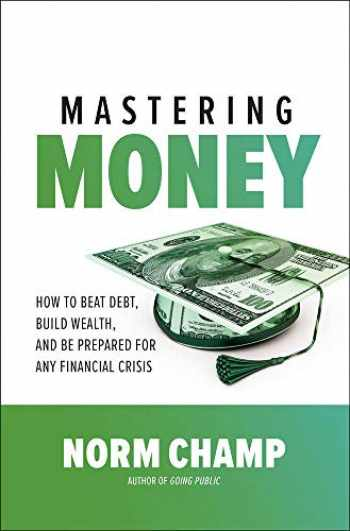 9781260452532-1260452530-Mastering Money: How to Beat Debt, Build Wealth, and Be Prepared for any Financial Crisis