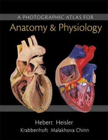 9780321869258-0321869257-Photographic Atlas for Anatomy & Physiology, A