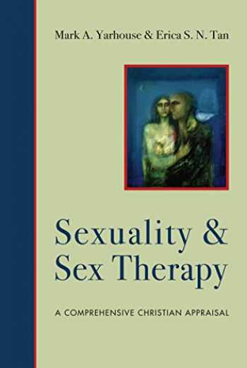 9780830828531-0830828532-Sexuality and Sex Therapy: A Comprehensive Christian Appraisal (Christian Association for Psychological Studies Books)