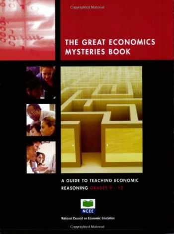 9781561831289-156183128X-The Great Economic Mysteries Book: A Guide to Teaching Economic Reasoning, Grades 9-12 (The Great Economic Mysteries Book) (The Great Economic Mysteries Book)