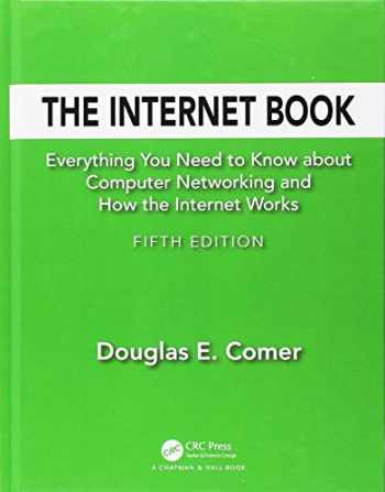 9781138331334-1138331333-The Internet Book: Everything You Need to Know about Computer Networking and How the Internet Works