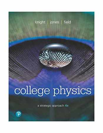 9780134609034-0134609034-College Physics: A Strategic Approach (4th Edition)