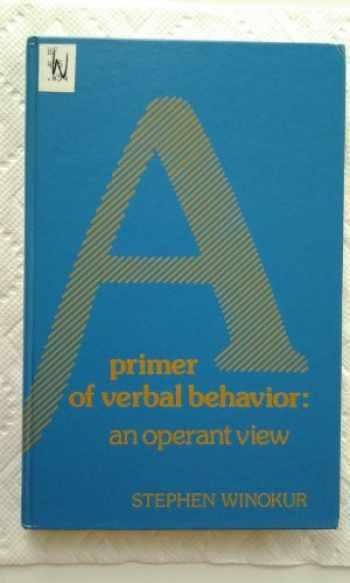 9780137006090-0137006098-A primer of verbal behavior: An operant view (Experimental Psychology)