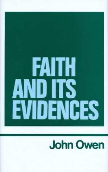 9780851510675-0851510671-Faith and Its Evidences (Works of John Owen, Volume 5)