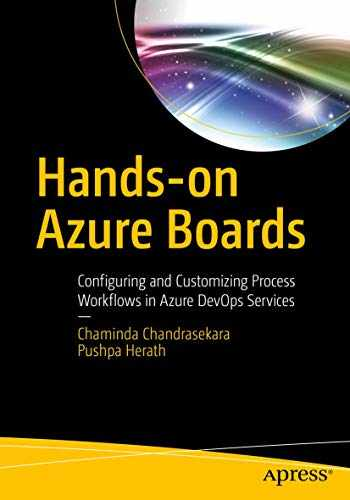 9781484250457-1484250451-Hands-on Azure Boards: Configuring and Customizing Process Workflows in Azure DevOps Services