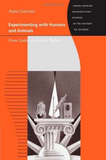 9780801871979-0801871972-Experimenting with Humans and Animals: From Galen to Animal Rights (Johns Hopkins Introductory Studies in the History of Science)