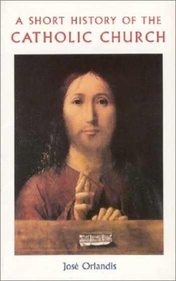 9781851821259-1851821252-A Short History of The Catholic Church