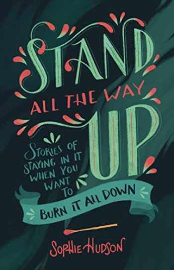 9781433643132-1433643138-Stand All the Way Up: Stories of Staying In It When You Want to Burn It All Down