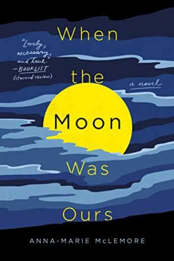 9781250160102-1250160103-When the Moon Was Ours: A Novel