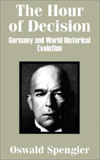 9781410202666-1410202666-The Hour of Decision: Germany and World-Historical Evolution