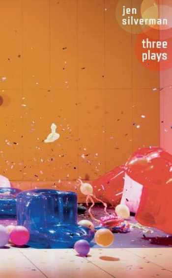 9781786824271-1786824272-Jen Silverman: Three Plays (Oberon Modern Playwrights)