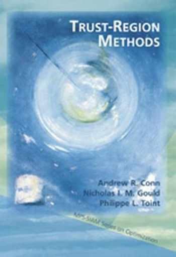 9780898714609-0898714605-Trust Region Methods (MPS-SIAM Series on Optimization, Series Number 1)