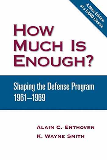 9780833038265-0833038265-How Much Is Enough? Shaping the Defense Program, 1961-1969