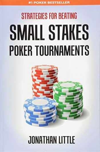 9781508660200-1508660204-Strategies for Beating Small Stakes Poker Tournaments