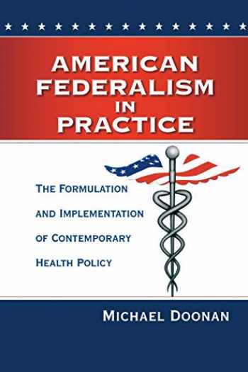 9780815724834-0815724837-American Federalism in Practice: The Formulation and Implementation of Contemporary Health Policy
