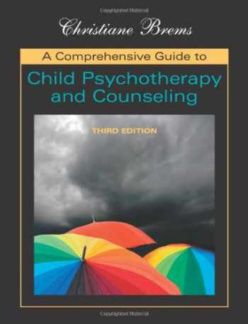 9781577665564-1577665562-A Comprehensive Guide to Child Psychotherapy and Counseling