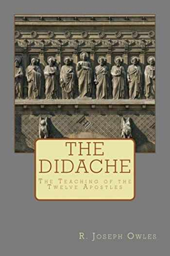 9781495240898-1495240894-The Didache: The Teaching of the Twelve Apostles