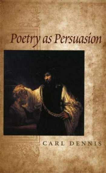9780820322483-0820322482-Poetry as Persuasion (The Life of Poetry: Poets on Their Art and Craft Ser.)