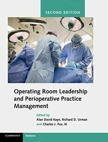 9781107197367-1107197368-Operating Room Leadership and Perioperative Practice Management