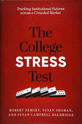 9781421437033-1421437031-The College Stress Test: Tracking Institutional Futures across a Crowded Market