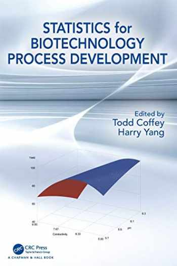 9781498721400-1498721400-Statistics for Biotechnology Process Development