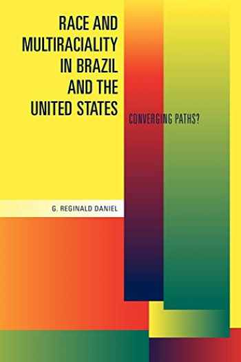 9780271032887-027103288X-Race and Multiraciality in Brazil and the United State: Converging Paths?