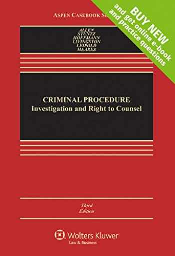 9781454868309-1454868309-Criminal Procedure: Investigation and Right to Counsel [Connected Casebook] (Aspen Casebook)