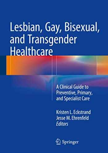 9783319197517-3319197517-Lesbian, Gay, Bisexual, and Transgender Healthcare: A Clinical Guide to Preventive, Primary, and Specialist Care