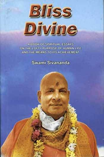 9788170520047-8170520045-Bliss Divine: A Book of Spiritual Essays on the Lofty Purpose of Human Life