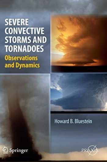 9783642053801-3642053807-Severe Convective Storms and Tornadoes: Observations and Dynamics (Springer Praxis Books)