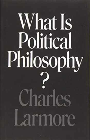 9780691179148-069117914X-What Is Political Philosophy?