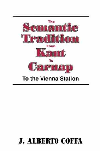9780521447072-0521447070-The Semantic Tradition from Kant to Carnap: To the Vienna Station